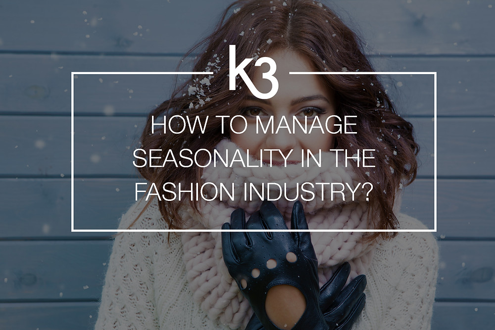 how to manage seasonality in the fashion industry