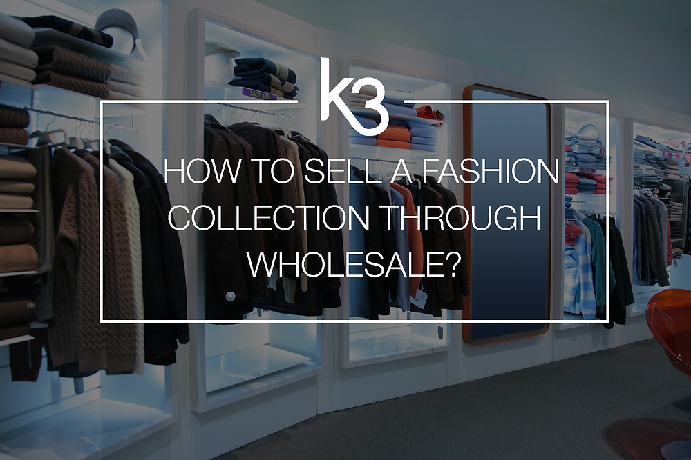 sell a fashion collection through wholesale