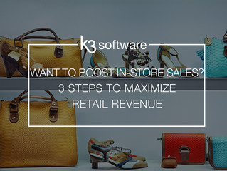 Want to boost in-store sales? 3 essential steps to maximize your retail revenue.