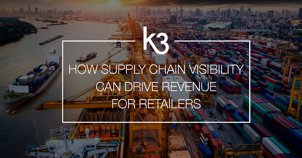 how supply chain visibility can drive revenue for retailers