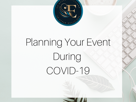 Planning Your Event During COVID-19!