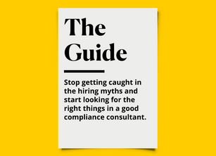 Three Compliance Consultant Hiring Myths