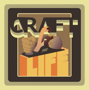 Craft your life