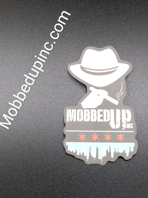 CHI-TOWN MOBBED UP STICKER