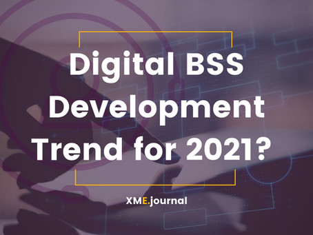 Digital BSS Future: What Would Be Business Support System in 2021?