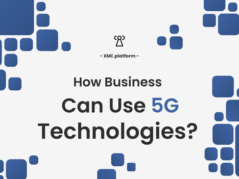 How Businesses Can Use 5G Technology
