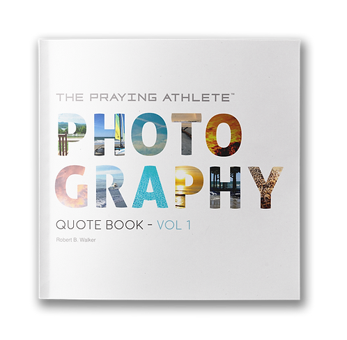 The Praying Athlete Photography Quote Book Vol. 1