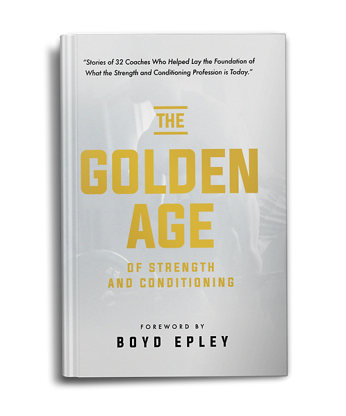 The Golden Age of Strength and Conditioning