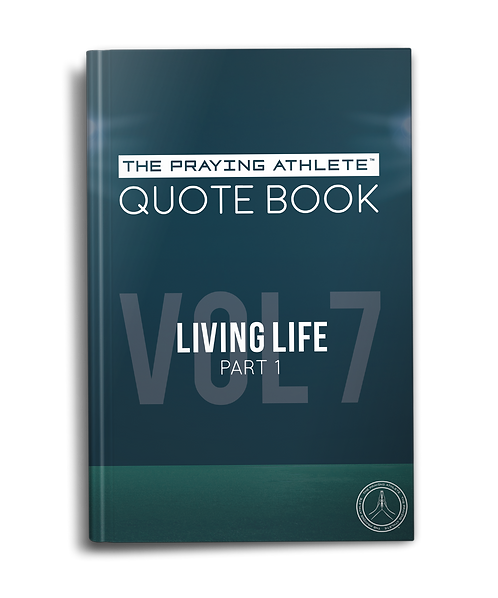 The Praying Athlete Quote Book Vol. 7