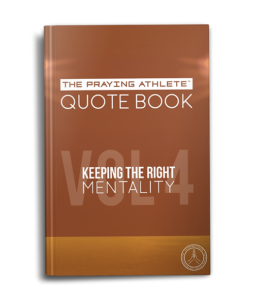 The Praying Athlete Quote Book Vol. 4