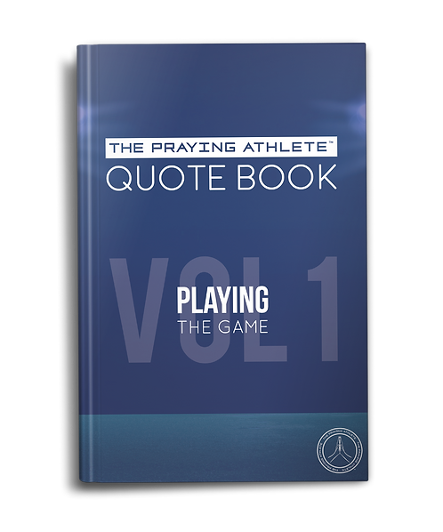 The Praying Athlete Quote Book Vol. 1
