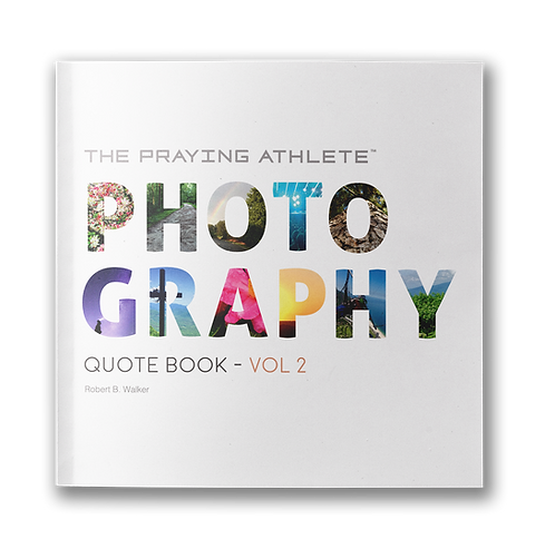 The Praying Athlete Photography Quote Book Vol. 2