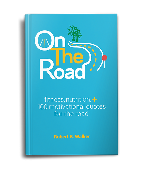 On the Road: Fitness, Nutrition, + 100 Motivational Quotes for the Road