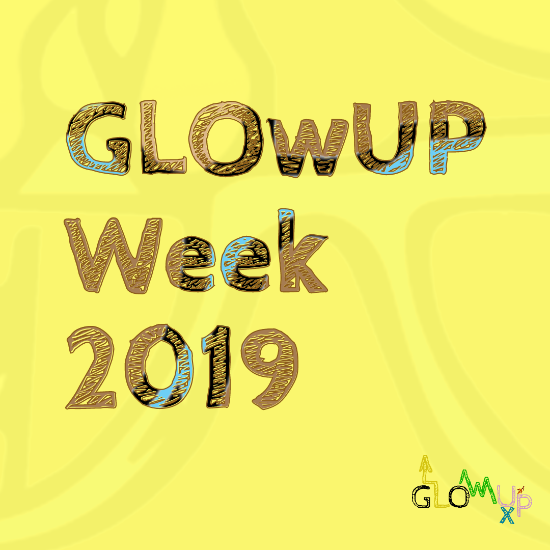 GLOwUP Week (2019)