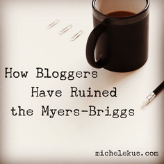 How Some Bloggers Have Ruined the Myers-Briggs