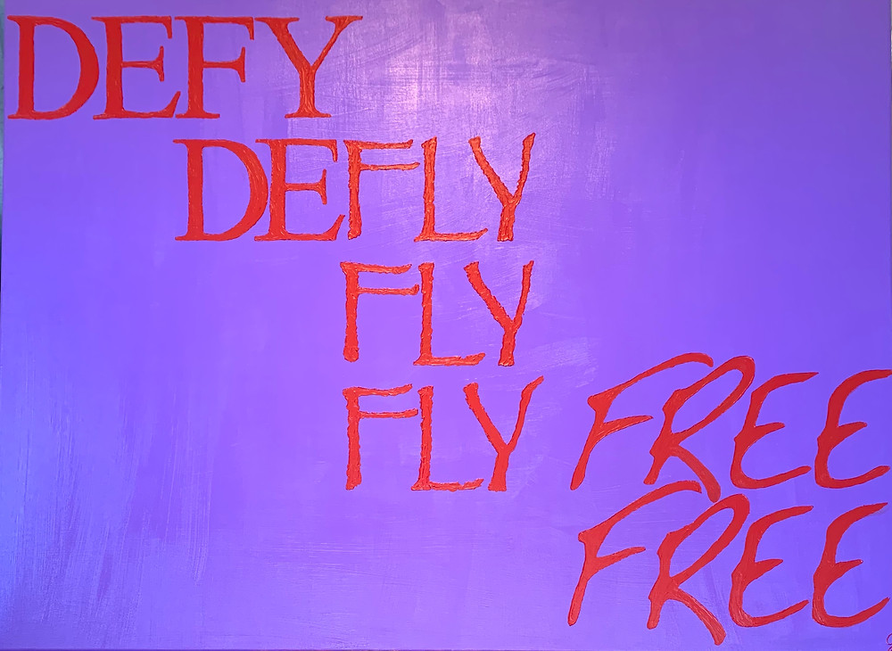 The journey: DEFY, DEFLY, FLY, FLY FREE, FREE