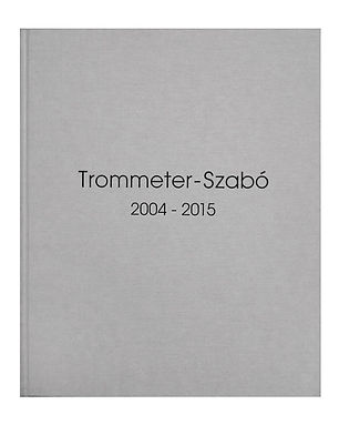 Trommeter Szabo Retrospektive Künstler Buch 2004 2015