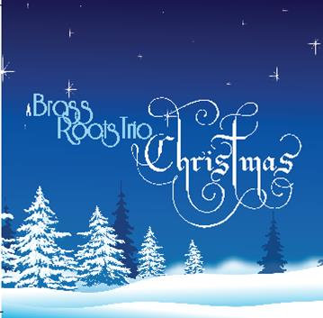 A Brass Roots Trio Christmas
