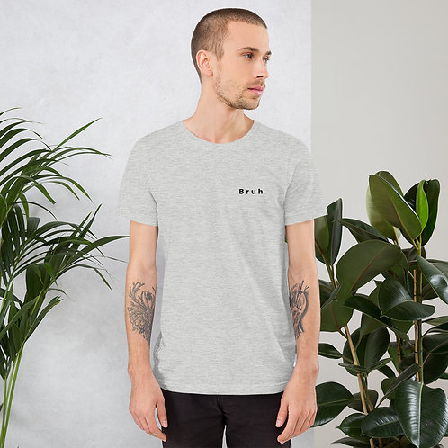 Bruh - Short-Sleeve Unisex T-Shirt