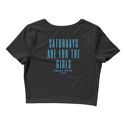 Saturdays are for the girls - Women's Crop Tee
