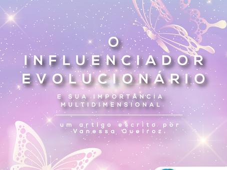 O Influenciador Evolucionário e sua importância multidimensional