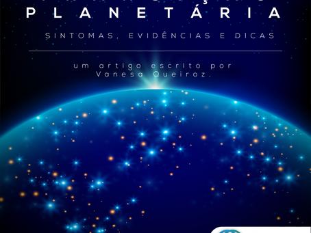 Transição Planetária: Sintomas, Evidências e Dicas