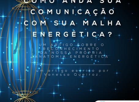 Como anda a sua comunicação com sua malha energética?