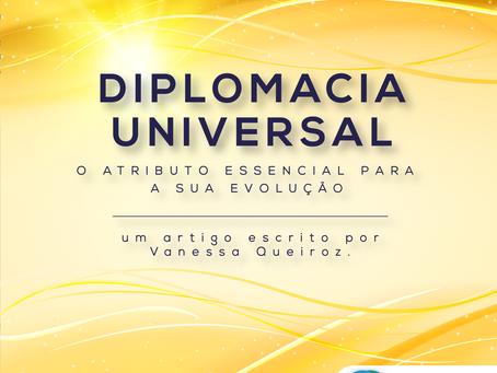 Diplomacia Universal: o atributo essencial para a sua Evolução