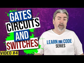 Computer Hardware - Gates, Circuits, and Switches - Learn To Code Series