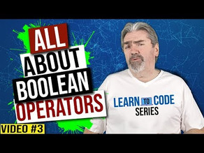 Boolean Operators - Learn To Code Series