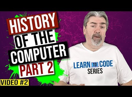 History of the Computer Part 2 - Learn To Code Series