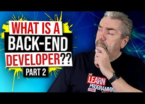 What is a Back End Developer? (Part 2)