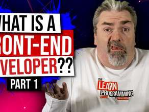 What is a Front End Developer? (Part 1)