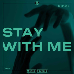Chr3asy - Stay With Me