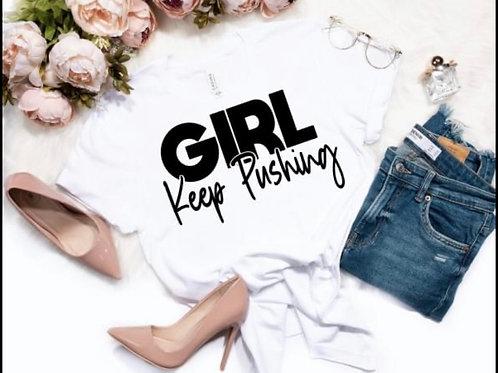 Girl Keep Pushing  (T-shirt)