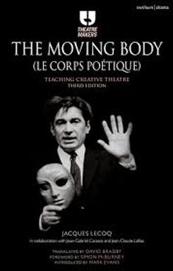 The Moving Body, Jacques LeCoq