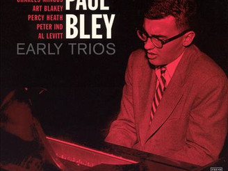 PAUL BLEY: Time Must Have a Stop