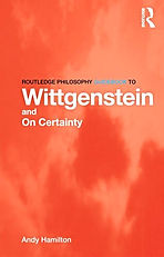 "The Routledge Philosophy Guidebook to Wittgenstein and ""On Certainty"""
