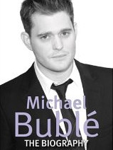 Michael Bublé: The Biography - Review