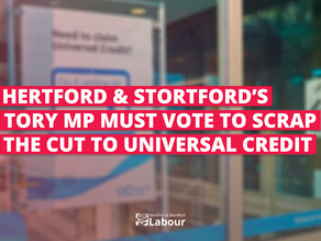 Hertford & Stortford Labour Call On Julie Marson MP to Vote to Scrap the Cut to Universal Credit