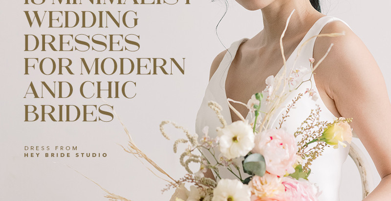 18 Minimalist Wedding Dresses for Modern and Chic Brides - Bride & Breakfast