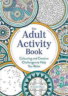 The Adult Activity Book: Colouring and Creative Challenges to Help You Relax