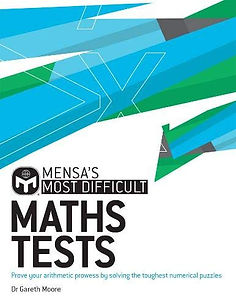 Mensa's Most Difficult Maths Tests: Prove your arithmetic prowess by solving the toughest numerical puzzles