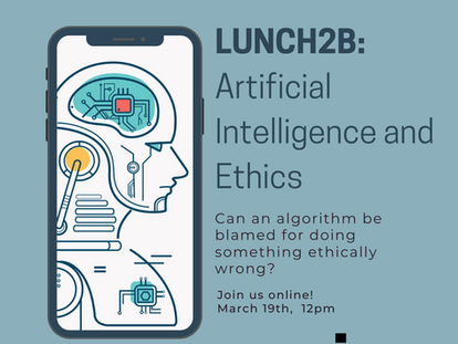 Lunch2B n°4: Artificial Intelligence and Ethics