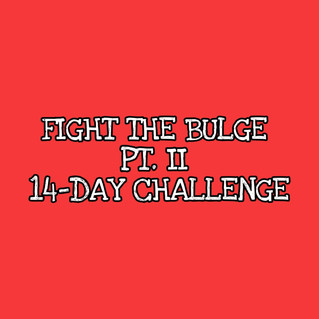 Fight The Bulge PT. II is here! Sign up now!