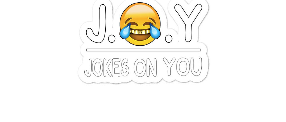 J.O.Y ( Jokes On You) Bubble-free stickers