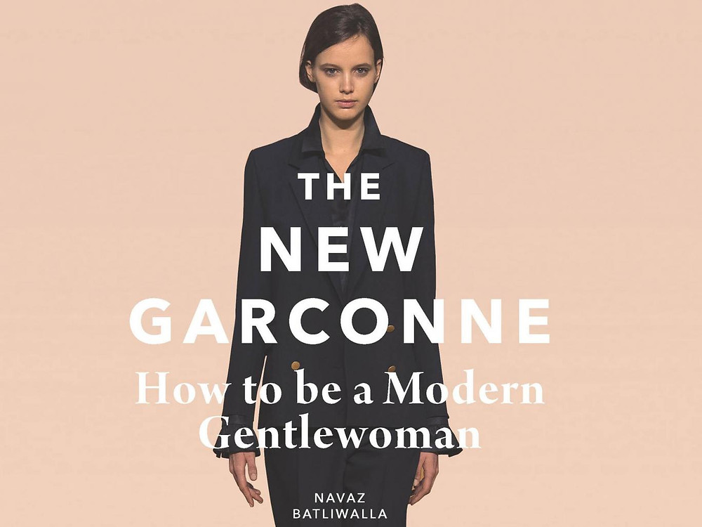 The New Garçonne: How to Be a Modern Gentlewoman by Navaz Batliwalla