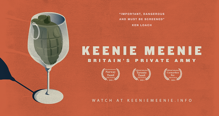 "Poster with orange background and an illustration of a grenade in a wine glass. Main text reads: 'KEENIE MEENIE: BRITAIN'S PRIVATE ARMY' a quote at the top says: ""IMPORTANT DANGEROUS AND MUST BE SCREENED"" KEN LOACH at the bottom are three festival laurels and credits."