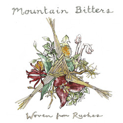 Mountain Bitters: Woven from Rushes