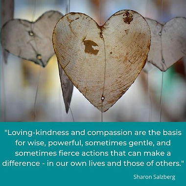 Loving-kindness and compassion are the b